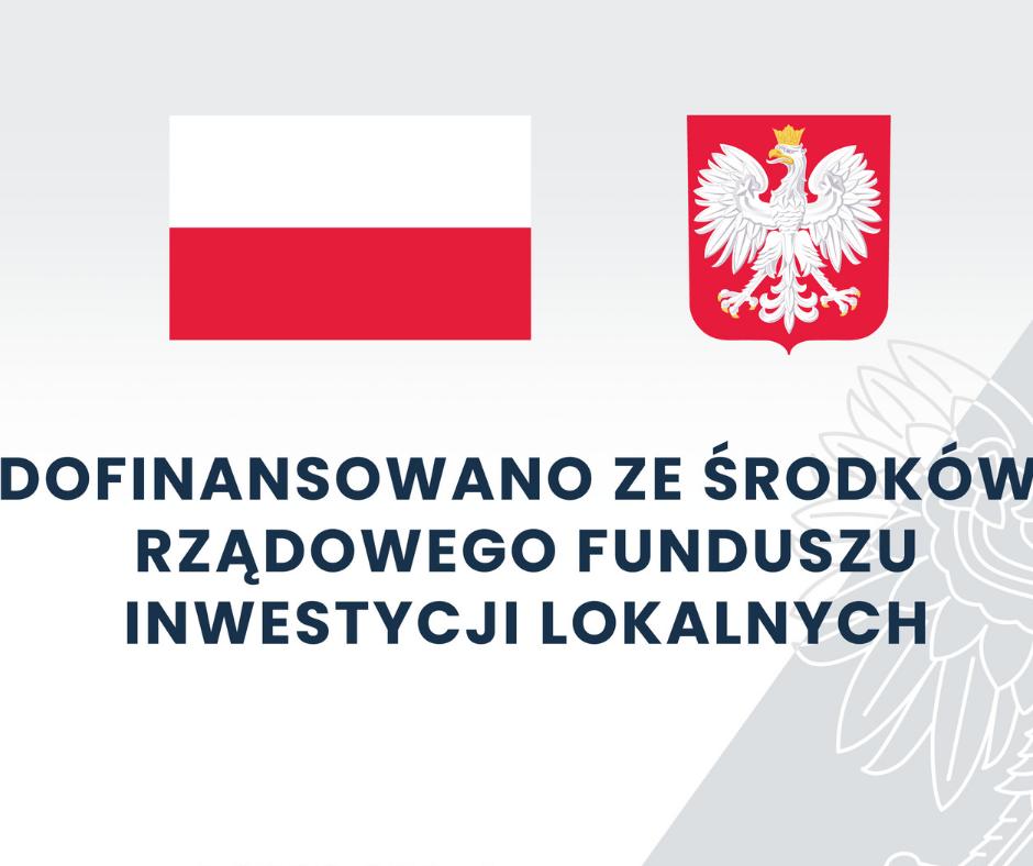 Logotyp informujący oźródle pozyskanego dofinansowania. Flag igodło Polski inapis: Dofinansowano ze środków Rządowego Funduszu Inwestycji Lokalnych